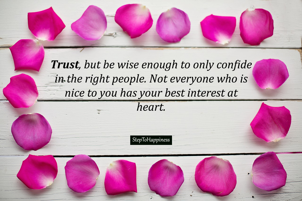 Trust, but be wise : Step To Happiness